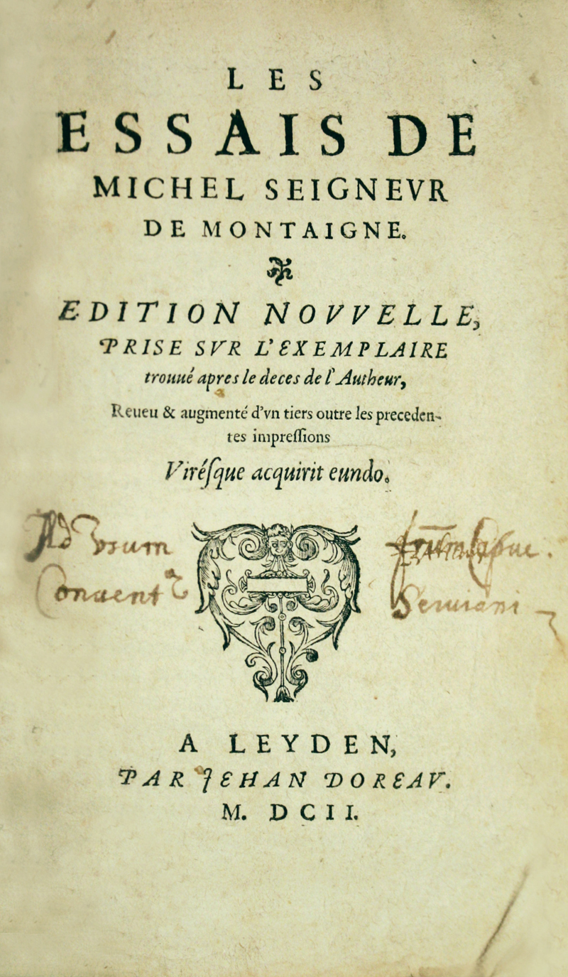 michel de montaigne les essais Abstract it is in the act of performing its vital functions that montaigne seeks  to comprehend the self in this study the author has endeavored to distinguish.